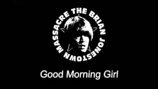 The Brian Jonestown Massacre   Good Morning Girl