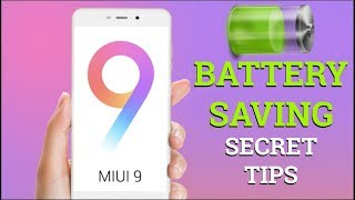 Secret Tips to SAVE BATTERY Life on MIUI 9 Phones