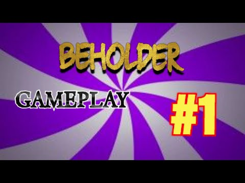 FIRST GAME BACK|BEHOLDER GAMEPLAY #1 |