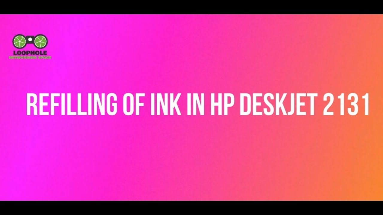 How to refill color cartridges in HP Deskjet 2131