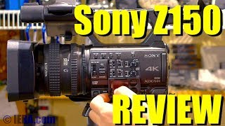 """MY REVIEW: Sony Z150 4K Prosumer Camcorder with 1"""" sensor, hands on, video walkaround"""