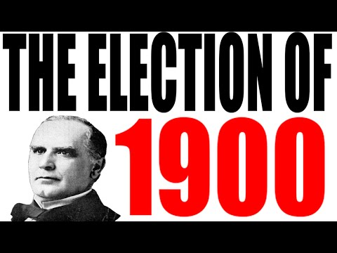 The Election of 1900 Explained