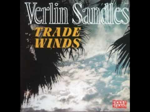 Verlin Sandles Sandles - Tradewinds.wmv