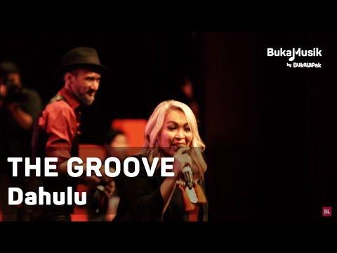 The Groove - Dahulu (with Lyrics) | BukaMusik