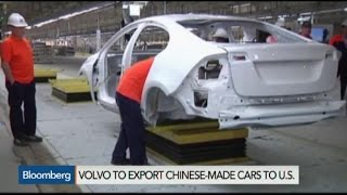 Volvo to Export Chinese-Made Cars to the U.S.