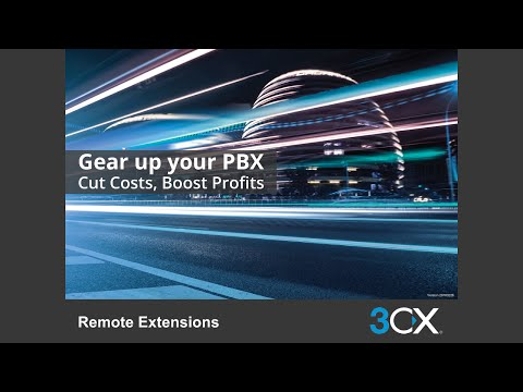 3CX Advanced Training: 2.0 Configuring Remote Extensions v14