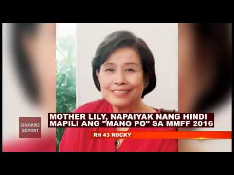 """MOTHER LILY, NAPAIYAK NANG HINDI MAPILI ANG """"MANO PO"""" SA MMFF 2016"""