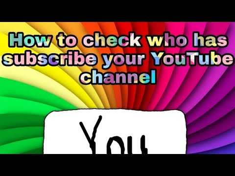 How to check how has subscriber your YouTube channel - YouTube