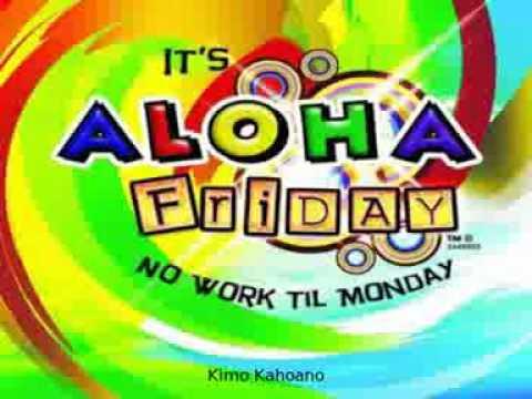 Aloha Friday -Kimo Kahoano