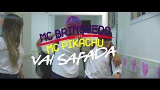 MC Brinquedo e MC Pikachu - Vai Safada (Video Clipe) DJ R7