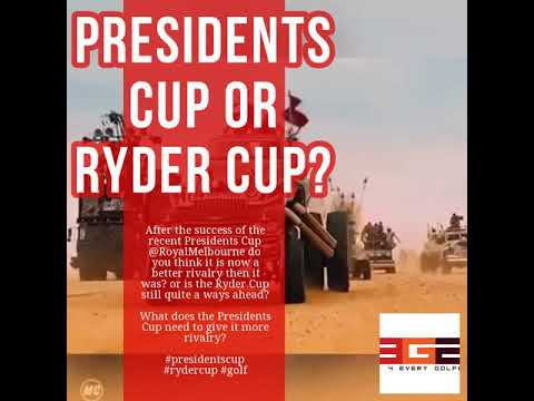 Presidents Cup Or Ryder Cup?