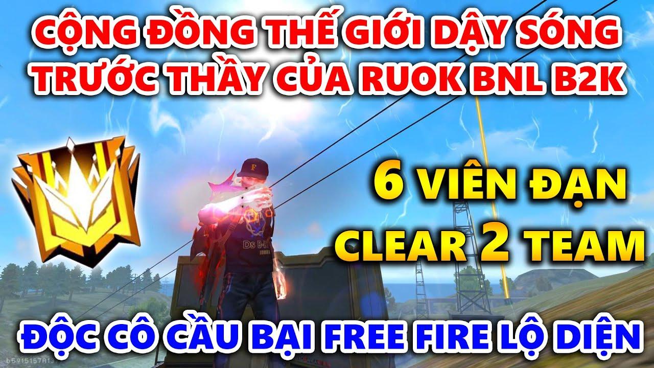 6 Viên Đạn Quét Sạch 2 Team - Cộng Đồng Free Fire Dậy Sóng Trước Thầy Của Ruok B2K BNL