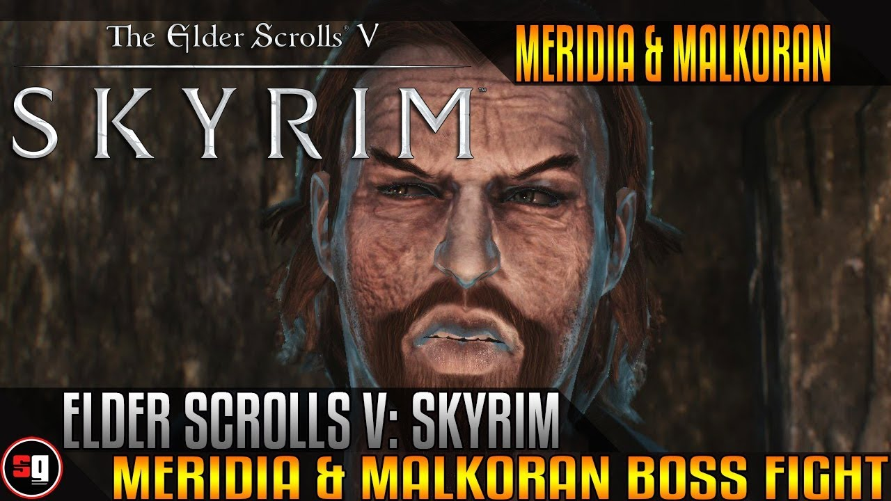 Elder Scrolls V Skyrim Meridia Malkoran Boss Fight Youtube