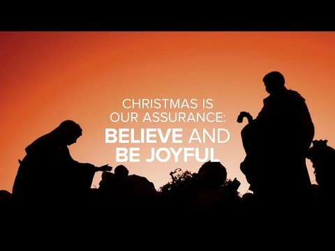 Special Message - Christmas is our Assurance: Believe and be Joyful - Peter Tanchi