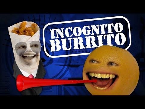 Annoying Orange – Incognito Burrito (feat. Ownage Pranks)