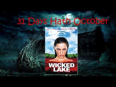 Day 24 of 31 Days Hath October : Wicked Lake