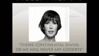 Theme Continental Divide, Or We Will Never Say Goodbye - Helen Reddy