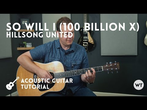 So Will I (100 Billion X) - Hillsong United - Tutorial