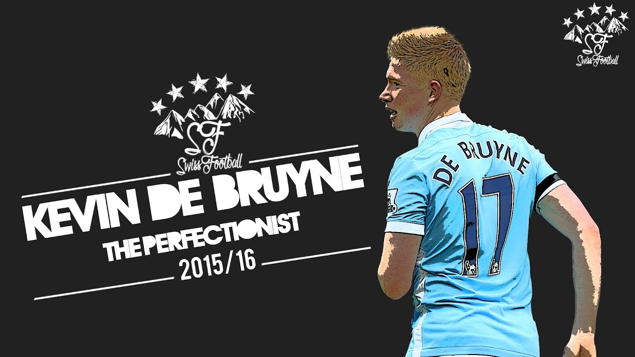Kevin De Bruyne - The Perfectionist - 2015/16 1080p HD ...