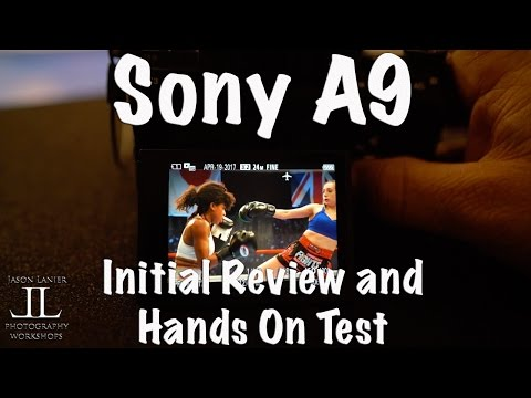 Sony A9 Initial Review and Hands On Test at the New York Event!