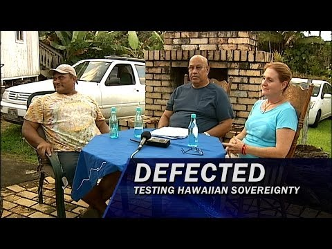 Defected: Testing Hawaiian Sovereignty - Part 3 of 5