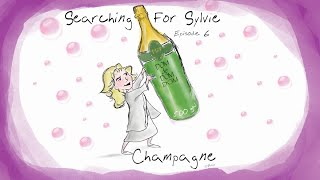 "Searching for Sylvie - Episode 6: ""Champagne"""