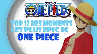 TOP 12 - DES MOMENTS LES PLUS EPIC DE ONE PIECE