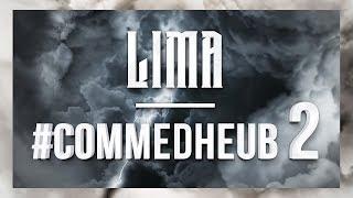 Lima - #Commedheub2 (CommeDheub)  I Daymolition