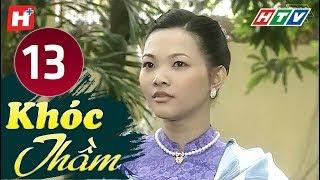 Khóc Thầm - Tập 13 | HTV Phim Tình Cảm Việt Nam Hay Nhất 2019