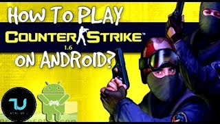 How to play Counter Strike on Android smartphone? Download/SETUP without PC