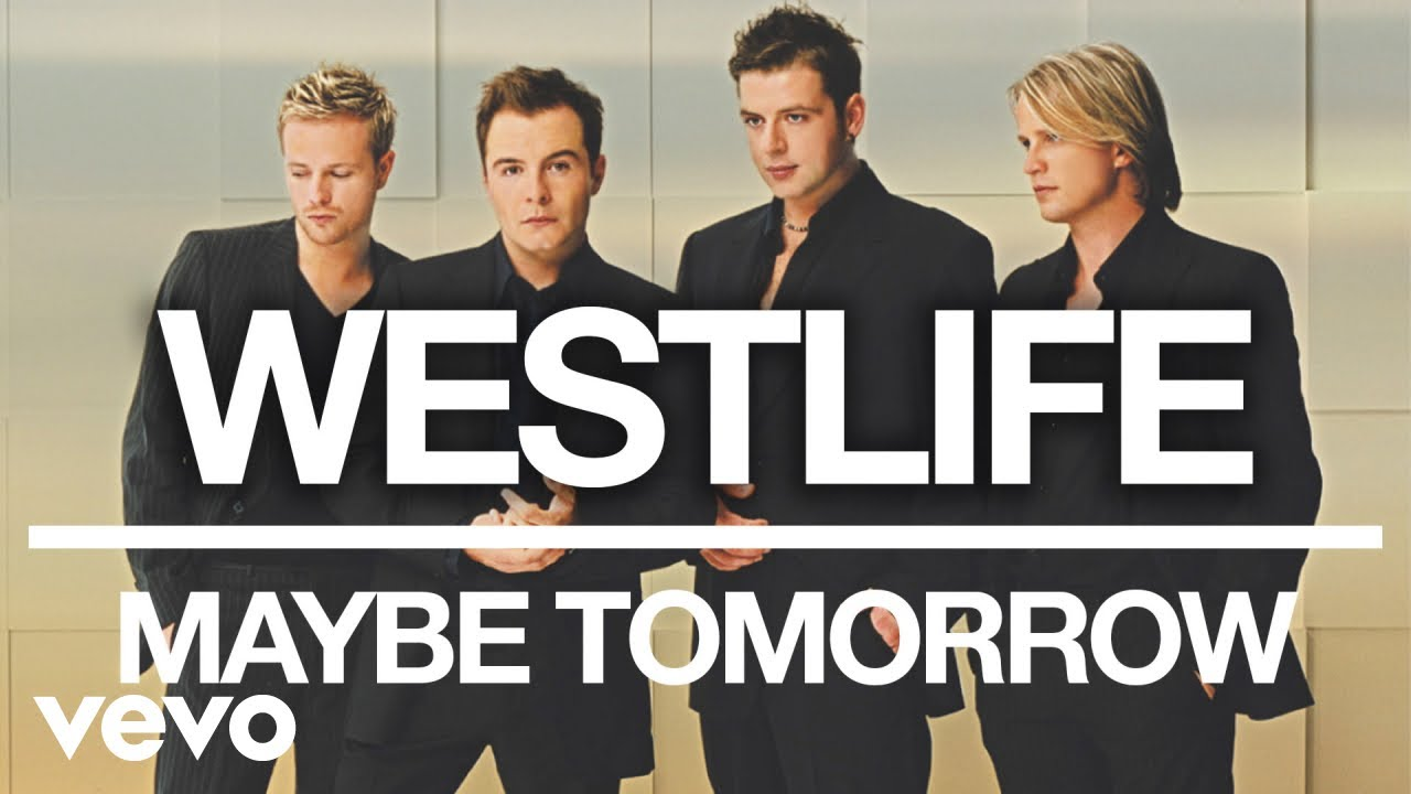 Westlife - Maybe Tomorrow (Official Audio)