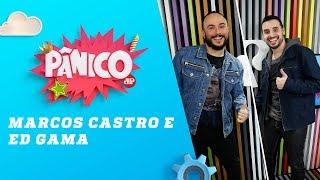 Baixar Marcos Castro e Ed Gama - Pânico - 14/08/18