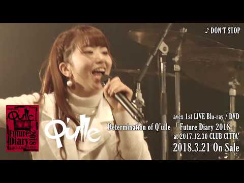 Q'ulle / 「DON'T STOP (from avex 1st LIVE Blu-ray / DVD)」 Live Clip