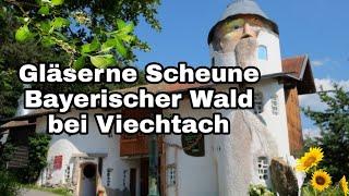Gläserne Scheune  (Bayerischer Wald)  bei Viechtach  2019