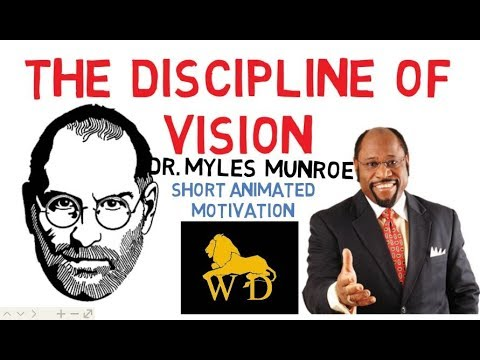 IF ONLY YOU HAD DISCIPLINE + VISION - (powerful revelation) by Dr Myles Munroe