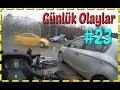 Günlük Olaylar #23 / Alnından öpülesi çocuk / Direğe Vuran Araba / Salın Küçük Enişteyi