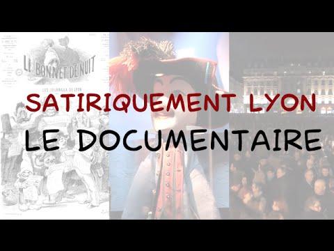Satiriquement Lyon - Le documentaire
