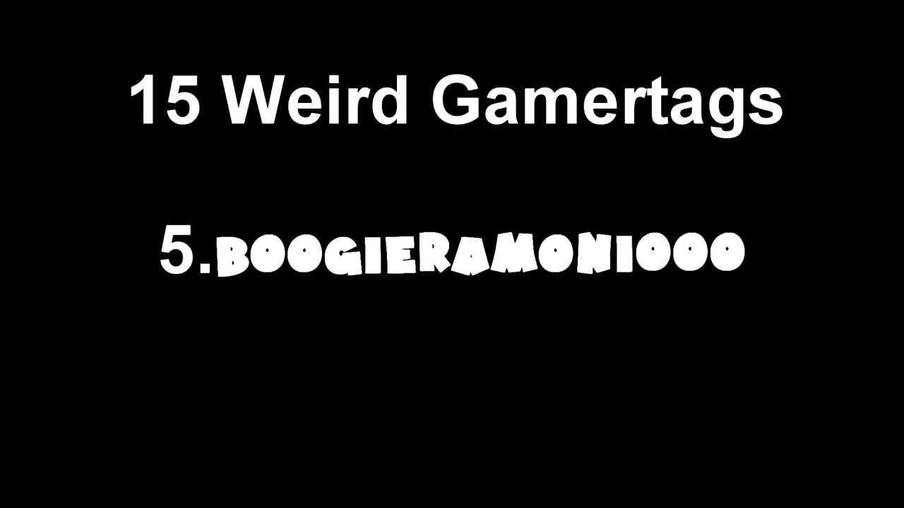 Weird Gamertags Episode