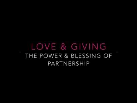 Love and Giving: The Power and Blessing of Partnership