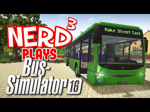 Nerd³ Plays... Bus Simulator 16