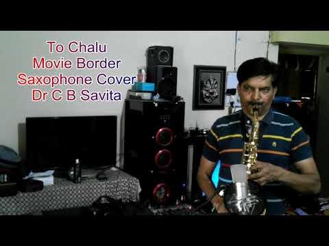 To Chalu Movie Border Saxophone Cover Dr C B Savita