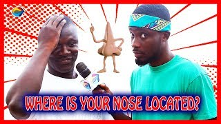 Where is your NOSE located?   Street Quiz   Funny Videos   Funny African Videos   African Comedy  