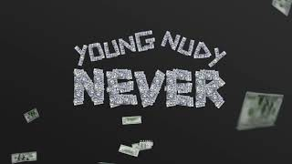 Young Nudy - Never (Official Audio)