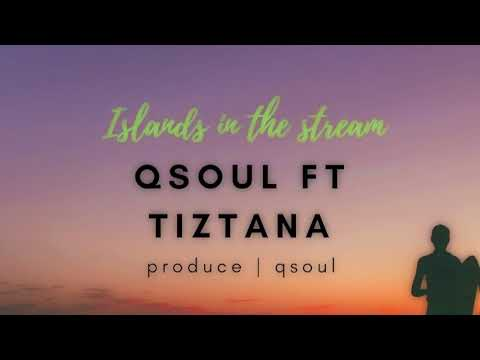 Qsoul Ft Tiztana - Islands In The Stream (cover)