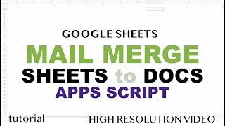 Mail Merge Google Sheets to Google Docs - No Addons - Apps Script Tutorial