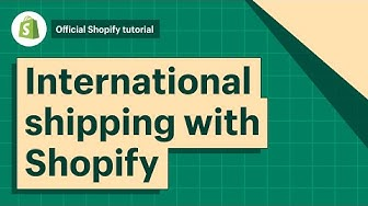 International Shipping with Shopify Shipping || Shopify Help Center 2019