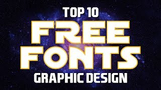 Top 10 Best FREE FONTS for Graphic Designers