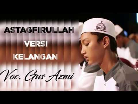 Lagu Gus Azmi - Astaghfirullah