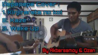 ❗Cover Lagu Depapepe By Akbarsamoy & Ozan | Kinjirareta No koi, Wake Up!!, Kaze