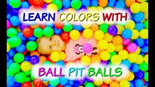 Learn Colors With BALL PIT BALLS